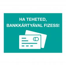 Ha teheted, bankkártyával fizess! - piktogram